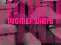 Pvc, Whore milf, Milf whore, Milf